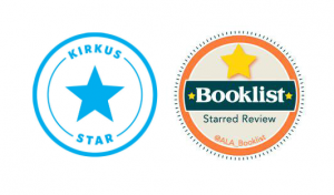 Kirkus & Booklist Starred Reviews